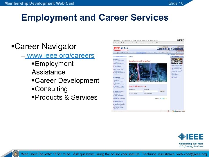 Membership Development Web Cast Slide 10 Employment and Career Services §Career Navigator – www.