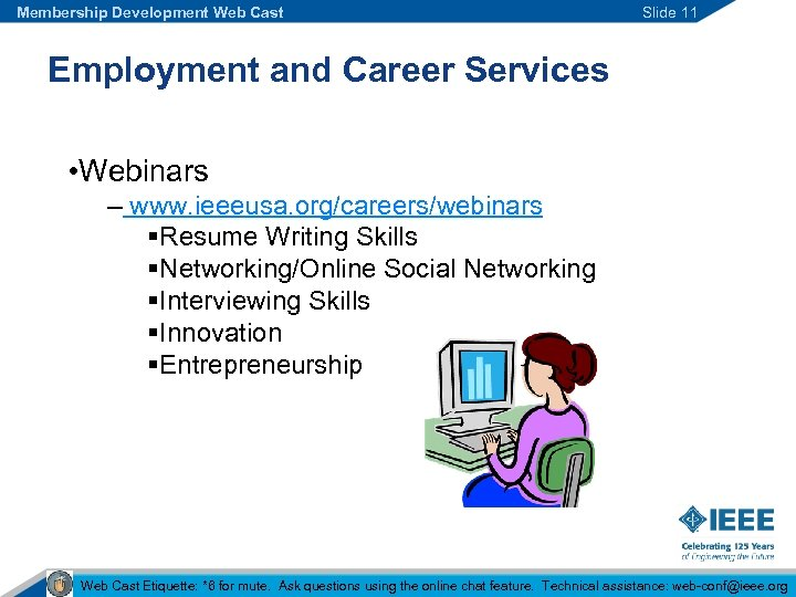 Membership Development Web Cast Slide 11 Employment and Career Services • Webinars – www.