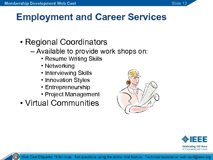 Membership Development Web Cast Slide 12 Employment and Career Services • Regional Coordinators –