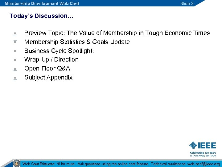 Membership Development Web Cast Slide 2 Today's Discussion… Preview Topic: The Value of Membership