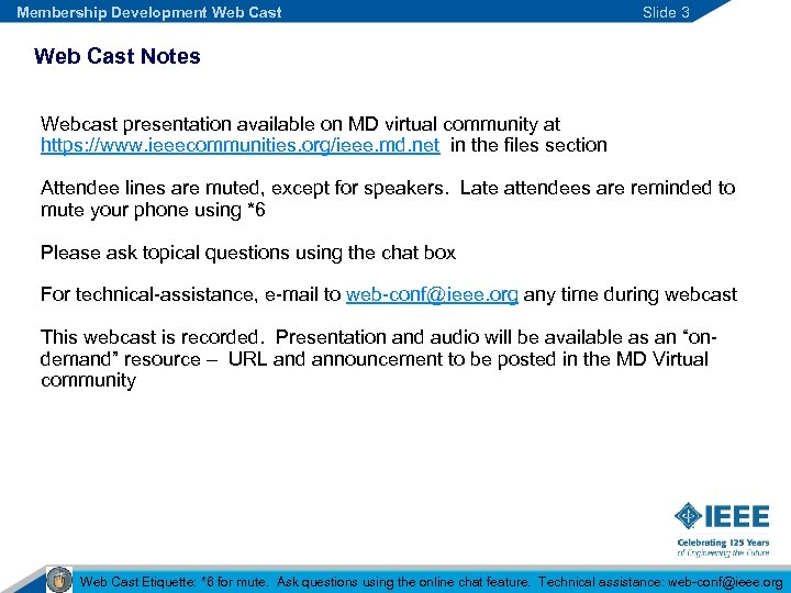 Membership Development Web Cast Slide 3 Web Cast Notes Webcast presentation available on MD