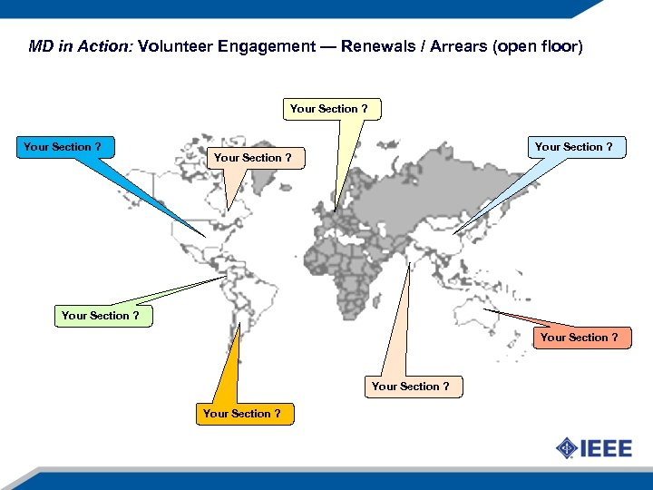 MD in Action: Volunteer Engagement — Renewals / Arrears (open floor) Your Section ?