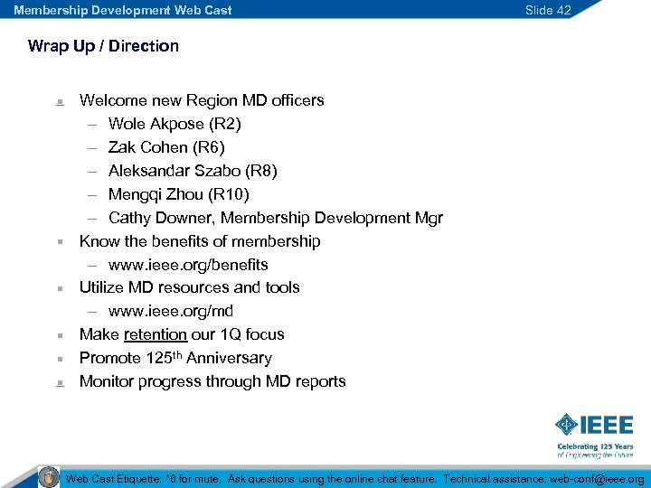 Membership Development Web Cast Slide 42 Wrap Up / Direction Welcome new Region MD