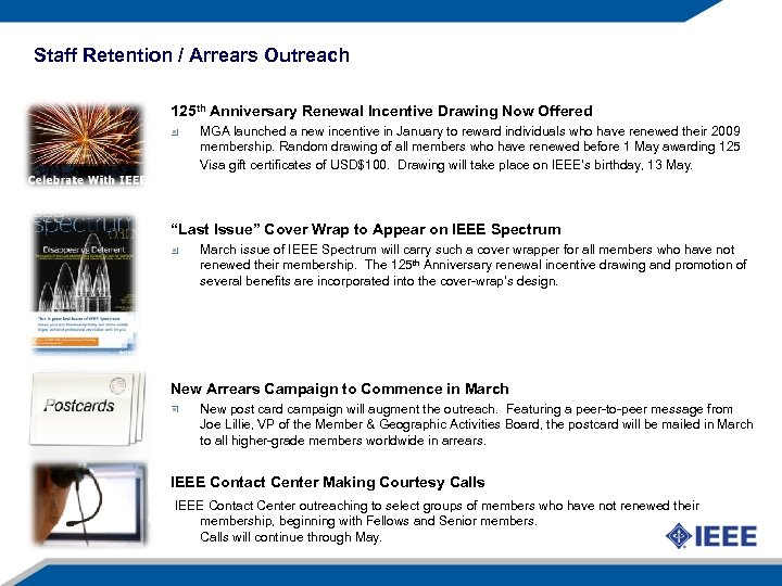 Staff Retention / Arrears Outreach 125 th Anniversary Renewal Incentive Drawing Now Offered MGA
