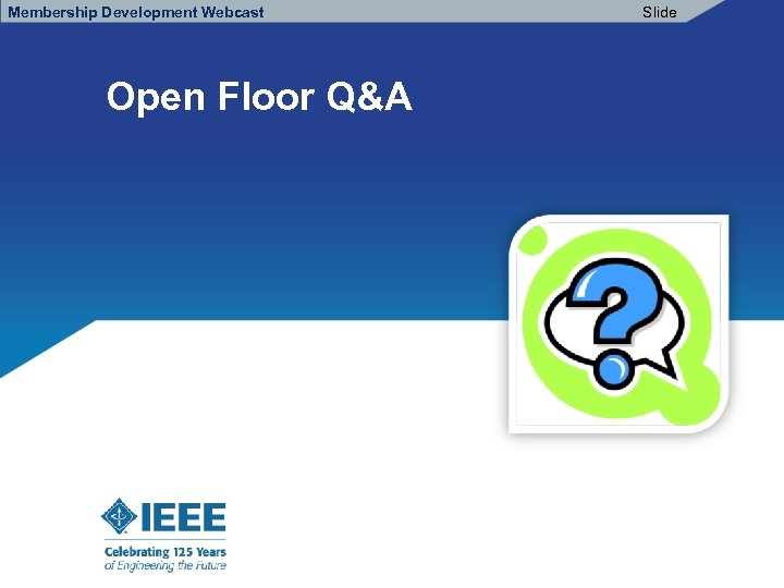 Membership Development Webcast Open Floor Q&A Slide