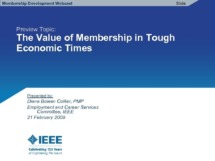Membership Development Webcast Slide Preview Topic: The Value of Membership in Tough Economic Times