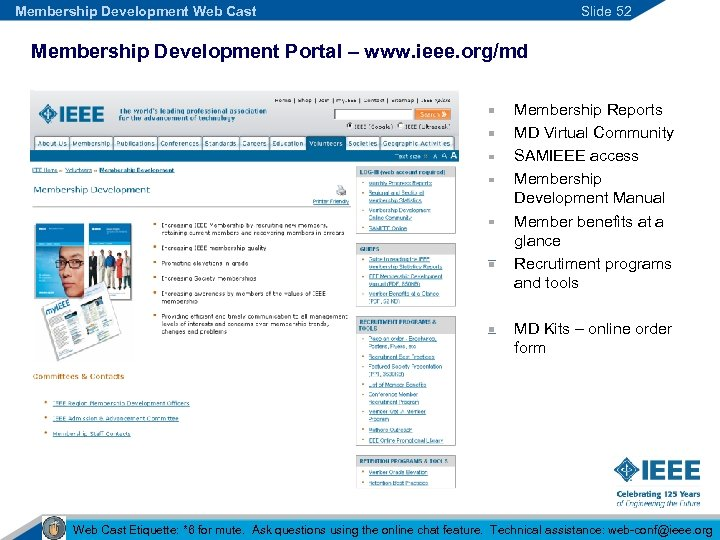 Membership Development Web Cast Slide 52 Membership Development Portal – www. ieee. org/md Membership
