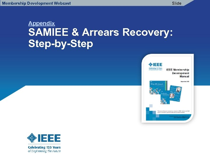 Membership Development Webcast Appendix Slide SAMIEE & Arrears Recovery: Step-by-Step