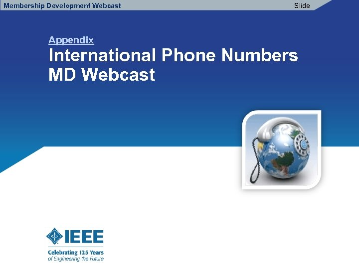 Membership Development Webcast Appendix Slide International Phone Numbers MD Webcast