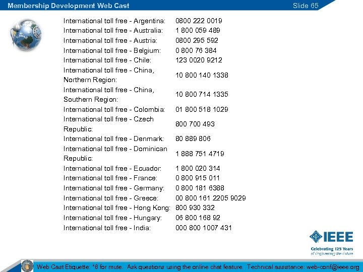 Membership Development Web Cast International toll free - Argentina: International toll free - Australia: