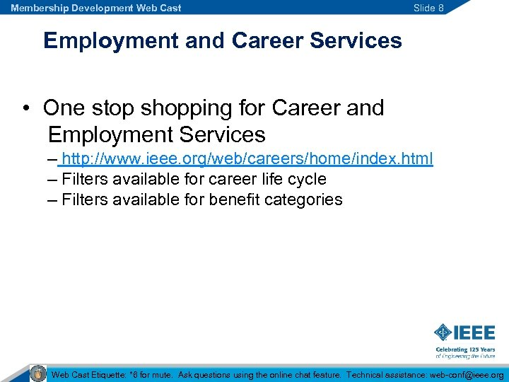 Membership Development Web Cast Slide 8 Employment and Career Services • One stop shopping