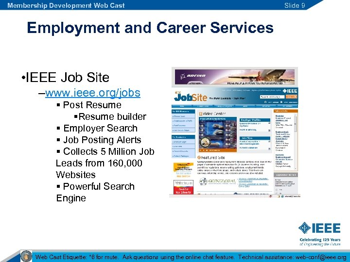 Membership Development Web Cast Slide 9 Employment and Career Services • IEEE Job Site