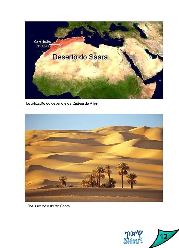 Localização do deserto e da Cadeia do Atlas Oásis no deserto do Saara 12