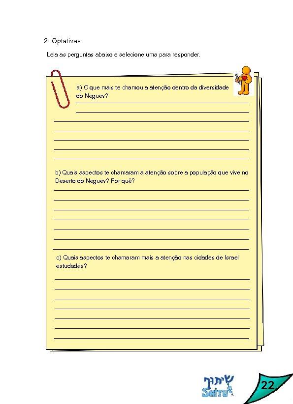 2. Optativas: Leia as perguntas abaixo e selecione uma para responder. a) O que
