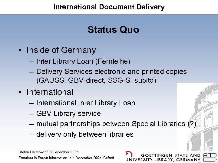 International Document Delivery Status Quo • Inside of Germany – Inter Library Loan (Fernleihe)