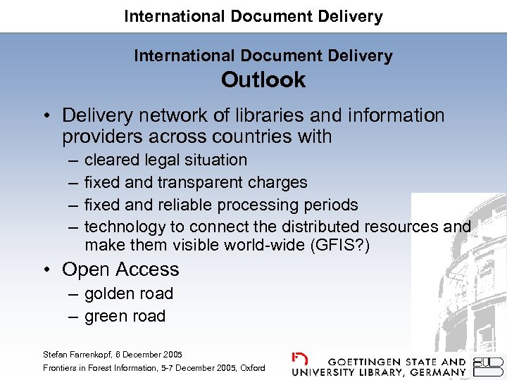 International Document Delivery Outlook • Delivery network of libraries and information providers across countries