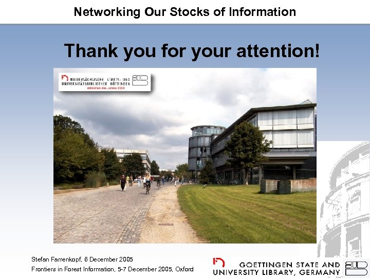 Networking Our Stocks of Information Thank you for your attention! Stefan Farrenkopf, 6 December