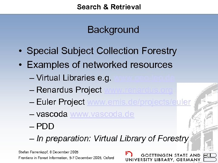 Search & Retrieval Background • Special Subject Collection Forestry • Examples of networked resources
