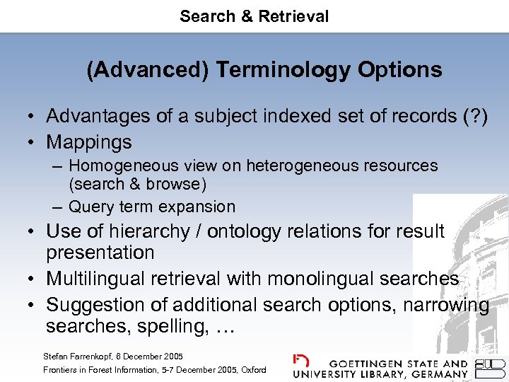 Search & Retrieval (Advanced) Terminology Options • Advantages of a subject indexed set of