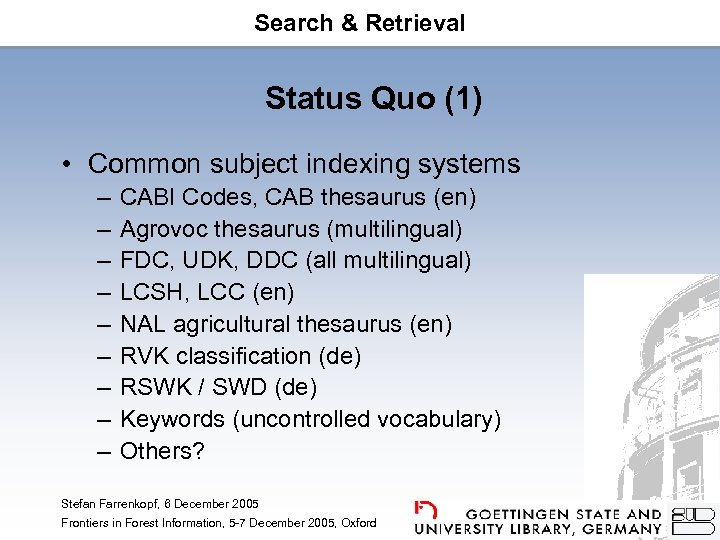 Search & Retrieval Status Quo (1) • Common subject indexing systems – – –