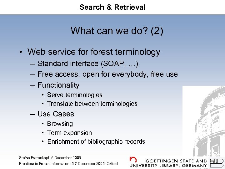 Search & Retrieval What can we do? (2) • Web service forest terminology –