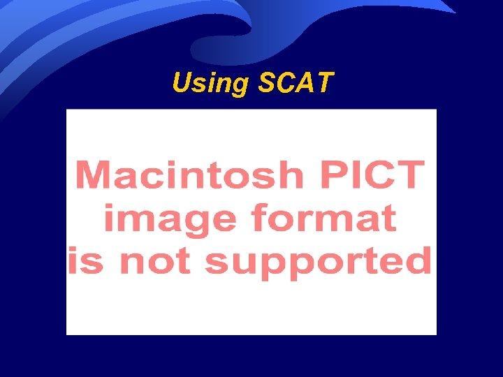 Using SCAT
