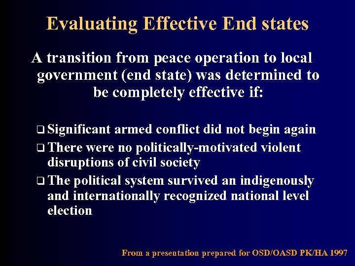 Evaluating Effective End states A transition from peace operation to local government (end state)