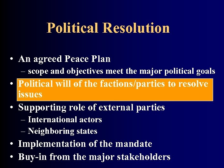 Political Resolution • An agreed Peace Plan – scope and objectives meet the major