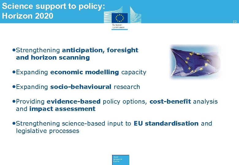Science support to policy: Horizon 2020 • Strengthening anticipation, foresight and horizon scanning •