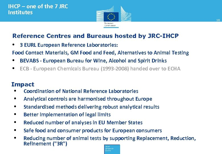 IHCP – one of the 7 JRC Institutes 18 Reference Centres and Bureaus hosted