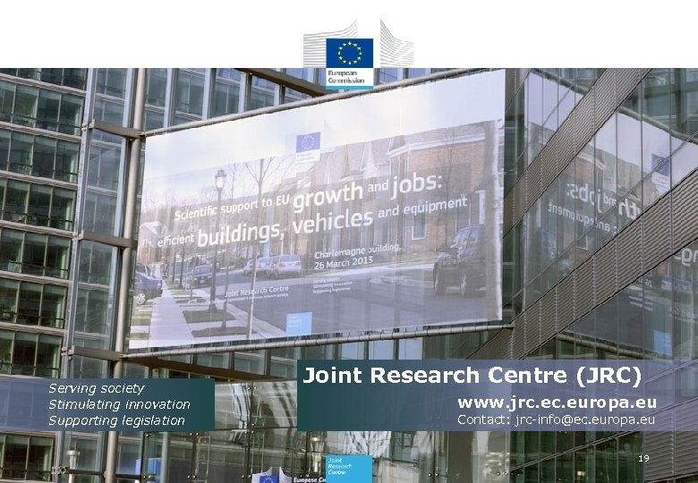 Serving society Stimulating innovation Supporting legislation Joint Research Centre (JRC) www. jrc. europa. eu