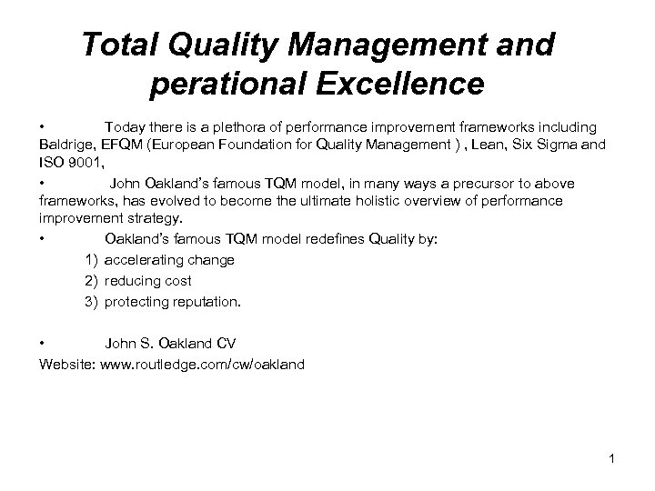 Total Quality Management and perational Excellence • Today there is a plethora of performance