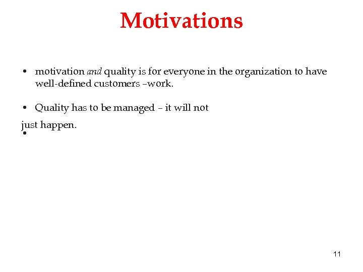 Motivations • motivation and quality is for everyone in the organization to have well-defined