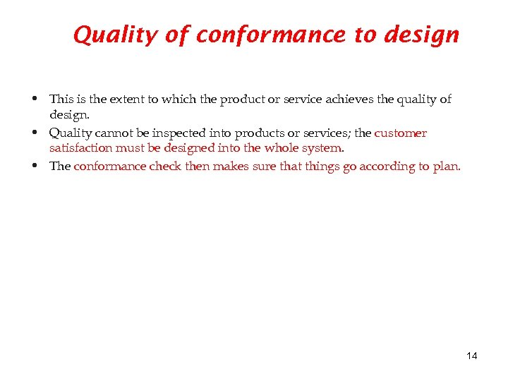 Quality of conformance to design • This is the extent to which the product