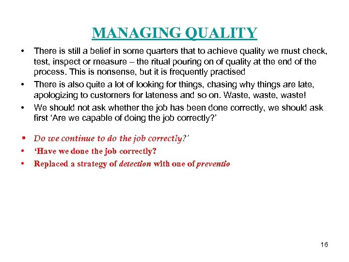 MANAGING QUALITY • • • There is still a belief in some quarters that