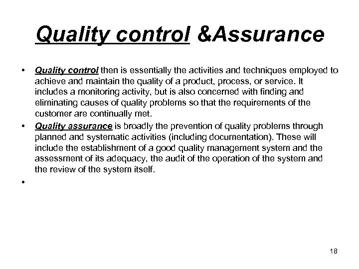 Quality control &Assurance • • • Quality control then is essentially the activities and