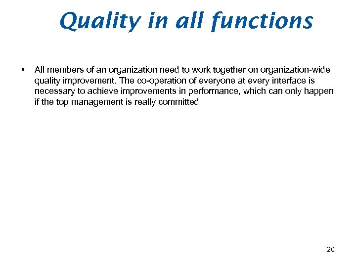 Quality in all functions • All members of an organization need to work together
