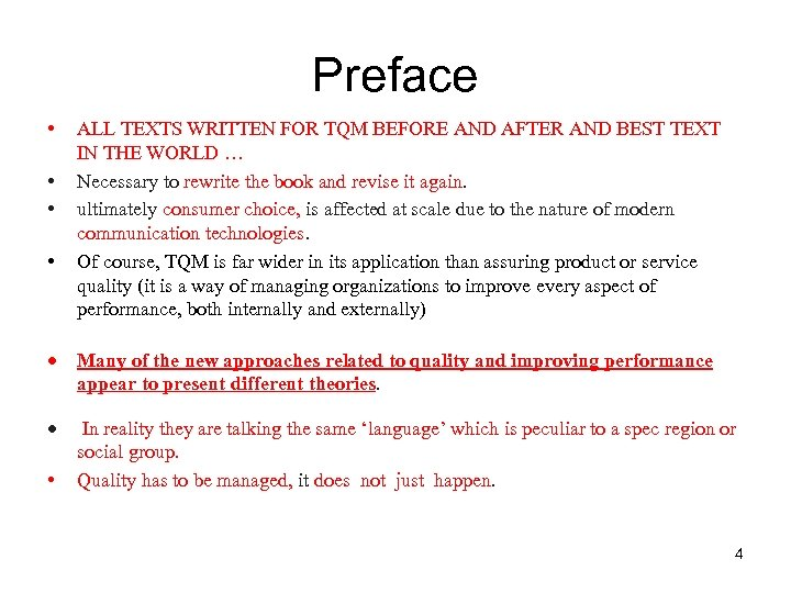 Preface • • ALL TEXTS WRITTEN FOR TQM BEFORE AND AFTER AND BEST TEXT