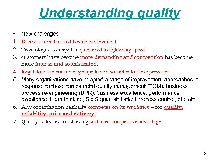 Understanding quality • 1. 2. 3. 4. 5. 6. 7. New chalenges Business turbulent