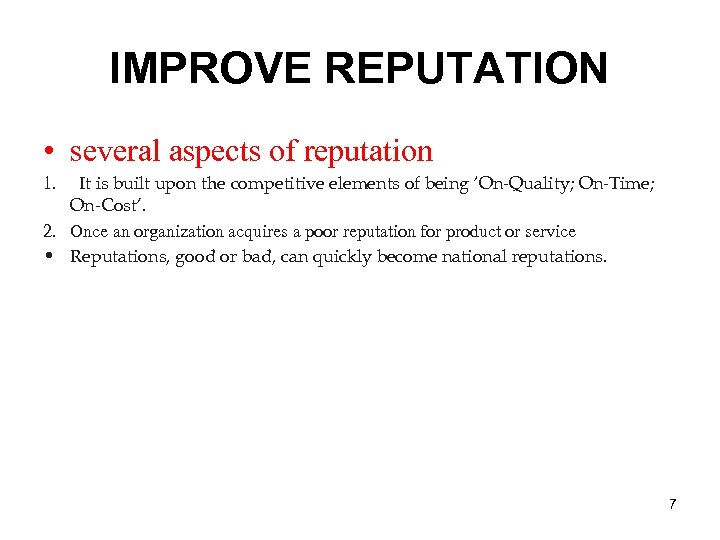 IMPROVE REPUTATION • several aspects of reputation It is built upon the competitive elements