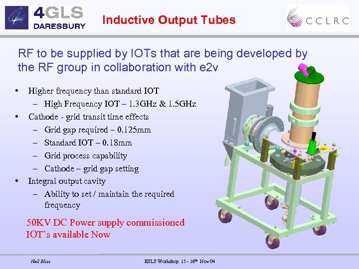 Inductive Output Tubes RF to be supplied by IOTs that are being developed by