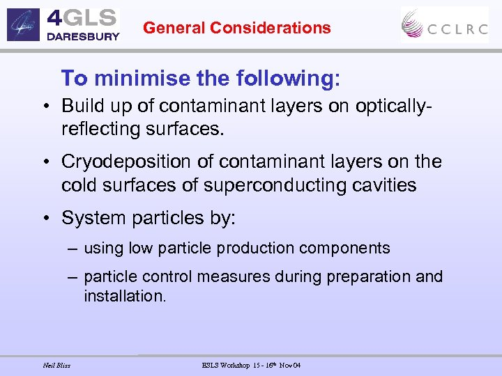 General Considerations To minimise the following: • Build up of contaminant layers on opticallyreflecting