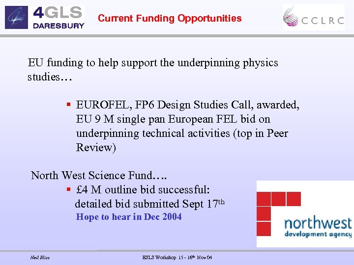Current Funding Opportunities EU funding to help support the underpinning physics studies… § EUROFEL,