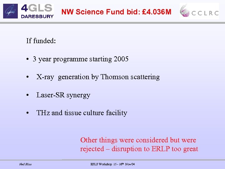 NW Science Fund bid: £ 4. 036 M If funded: • 3 year programme