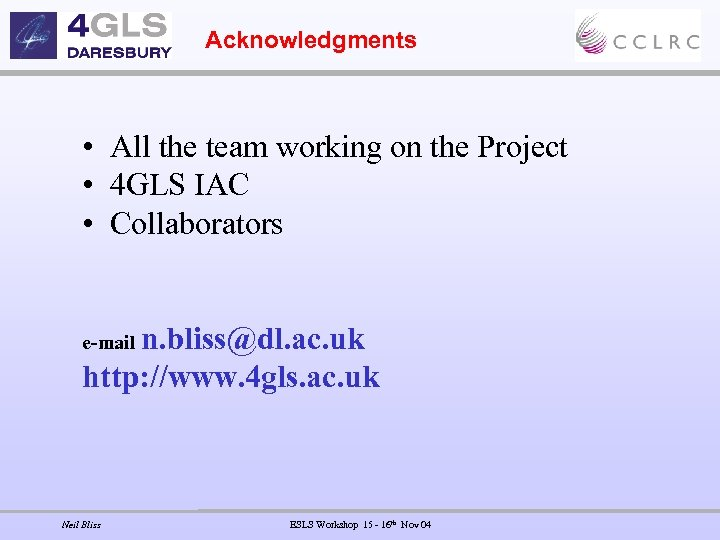 Acknowledgments • All the team working on the Project • 4 GLS IAC •