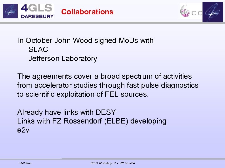 Collaborations In October John Wood signed Mo. Us with SLAC Jefferson Laboratory The agreements