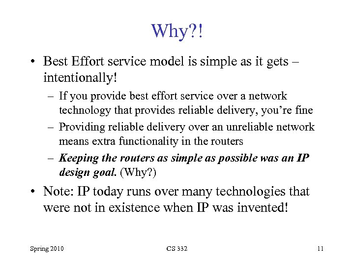 Why? ! • Best Effort service model is simple as it gets – intentionally!