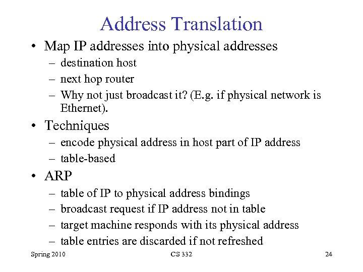 Address Translation • Map IP addresses into physical addresses – destination host – next