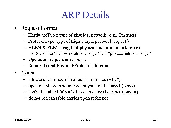 ARP Details • Request Format – Hardware. Type: type of physical network (e. g.