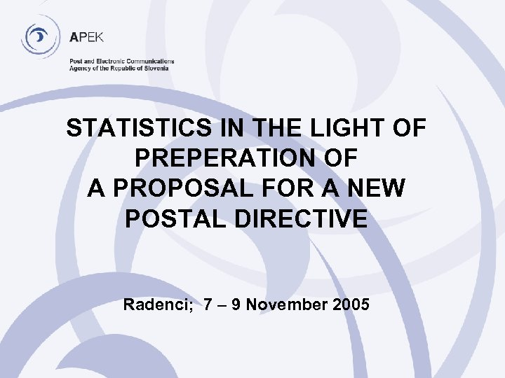 STATISTICS IN THE LIGHT OF PREPERATION OF A PROPOSAL FOR A NEW POSTAL DIRECTIVE